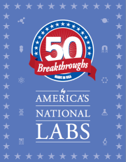 50 Breakthroughs - By America's National Labs