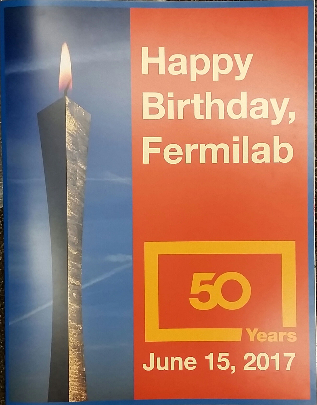 And To Our Very Own Fermilab Staff Users For The Birthday Congratulations May We Enjoy Another 50 Years Of Science Discovery
