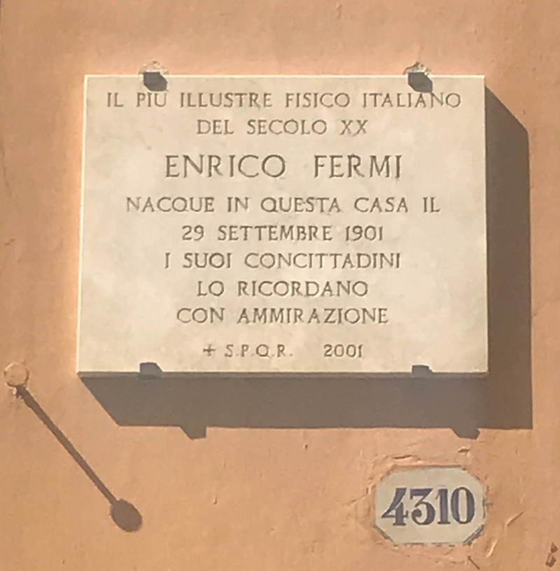 """(2/2) The plaque marking this building as Enrico Fermi's birthplace says (translation): """"His fellow citizens (compatriots) remember him with much admiration."""" Photo: Diana Brandonisio"""