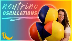 """A woman with long brown hair holds three tricolor beach balls. To the left of her text that reads """"neutrino oscillation."""""""
